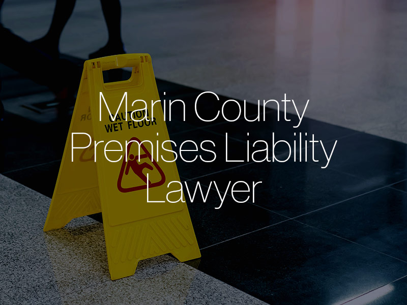 Marin County premises liability lawyer