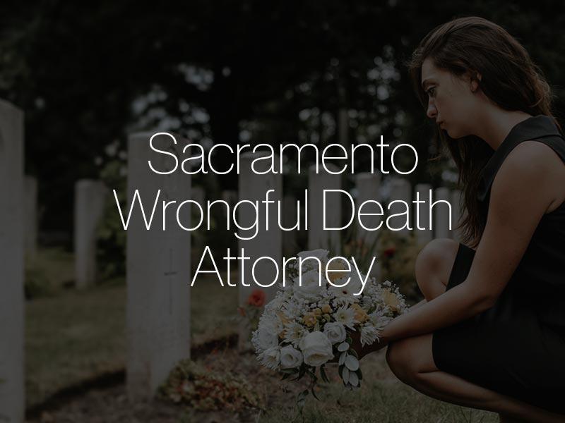 """A woman putting flowers on a grave with the text """"Sacramento wrongful death attorney"""" superimposed"""